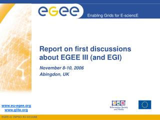 Report on first discussions about EGEE III (and EGI)