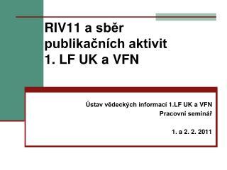 RIV11 a sběr publikačních aktivit  1. LF UK a VFN