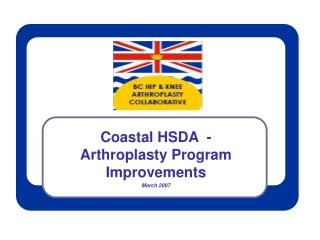 Coastal HSDA - Arthroplasty Program Improvements March 2007