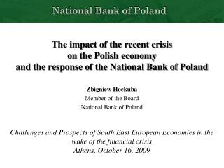 Zbigniew Hockuba Member of the Board National Bank of Poland