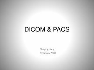 DICOM & PACS