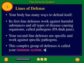 Your body has many ways to defend itself.
