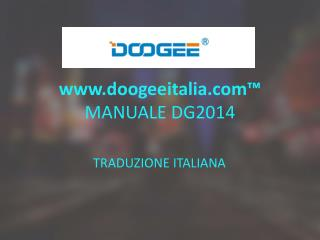 doogeeitalia™ MANUALE DG2014
