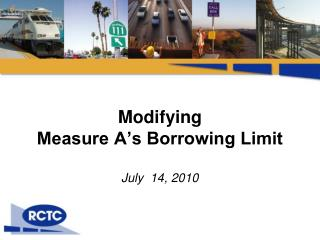 Modifying  Measure A's Borrowing Limit July  14, 2010