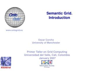Primer Taller en Grid Computing Universidad del Valle, Cali, Colombia  January 2007