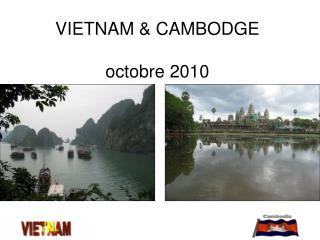 VIETNAM & CAMBODGE octobre 2010