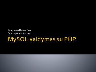 MySQL valdymas su  PHP
