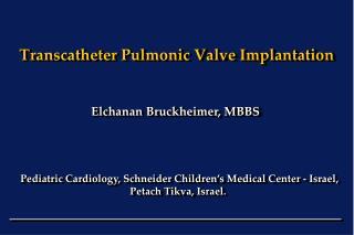 Transcatheter Pulmonic Valve Implantation