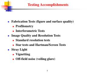 Fabrication Tests (figure and surface quality) Profilometry  Interferometric Tests