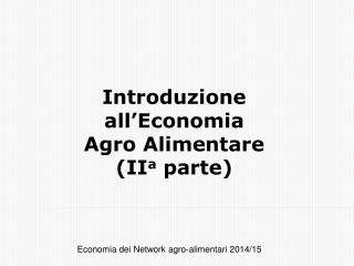 Introduzione  all'Economia  Agro Alimentare  ( II a  parte)