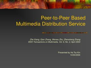 Peer-to-Peer Based  Multimedia Distribution Service