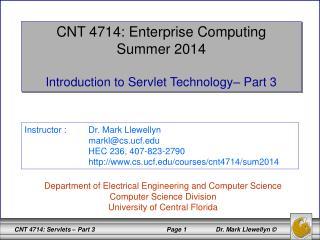 CNT 4714: Enterprise Computing Summer 2014 Introduction to Servlet Technology– Part 3