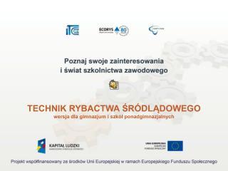 TECHNIK RYBACTWA ŚRÓDLĄDOWEGO wersja dla gimnazjum i szkół ponadgimnazjalnych