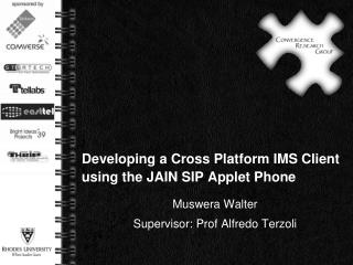 Developing a Cross Platform IMS Client using the JAIN SIP Applet Phone