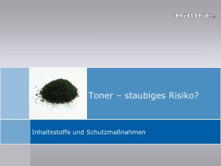 Toner – staubiges Risiko?