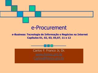 Carlos F. Franco Jr, Dr. franco.pro.br Carlos@franco.pro.br