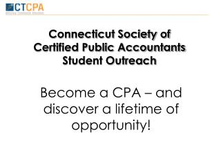 Connecticut Society of  Certified Public Accountants  Student Outreach