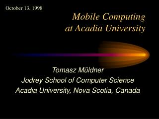 Mobile Computing  at Acadia University