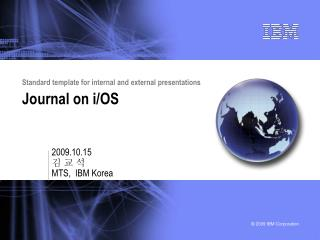 Standard template for internal and external presentations Journal on i/OS