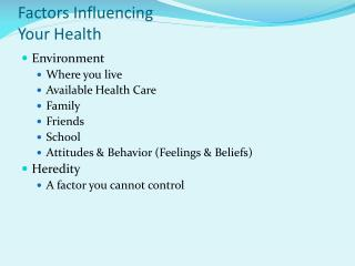 Factors Influencing  Your Health