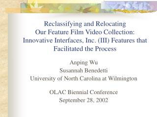 Anping Wu Susannah Benedetti University of North Carolina at Wilmington OLAC Biennial Conference
