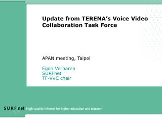 Update from TERENA's Voice Video Collaboration Task Force