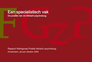 Een specialistisch vak De positie van de klinisch psycholoog