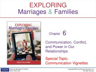 Communication, Conflict, and Power in Our Relationships Special Topic: Communication Vignettes