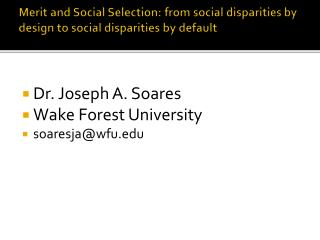 Merit and Social Selection: from social disparities by design to social disparities by default