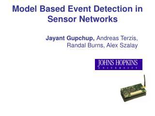Model Based Event Detection in Sensor Networks