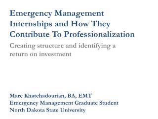 Emergency Management Internships and How They Contribute To Professionalization