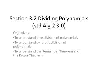 Section 3.2 Dividing Polynomials (std Alg 2 3.0)