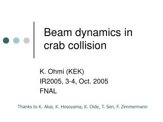 Beam dynamics in crab collision