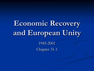 Economic Recovery and European Unity