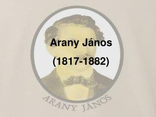 Arany J nos 1817-1882