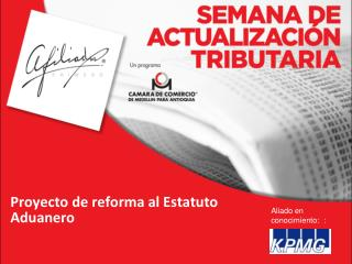 Proyecto de reforma al Estatuto Aduanero