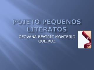 POJETO PEQUENOS LITERATOS