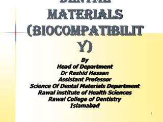 BIOLOGICAL PROPERTIES OF DENTAL MATERIALS (BIOCOMPATIBILITY)