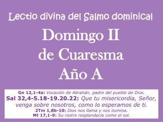 Lectio  divina del Salmo dominical Domingo II  de Cuaresma Año A