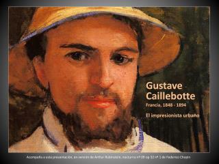 Gustave Caillebotte Francia, 1848 - 1894