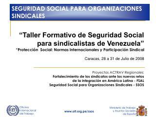 """""""Taller Formativo de Seguridad Social para sindicalistas de Venezuela"""""""