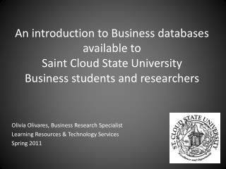 Olivia Olivares, Business  Research Specialist Learning Resources & Technology Services