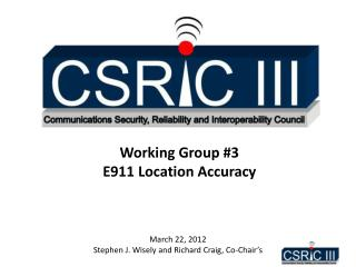 Working Group 3 E911 Location Accuracy