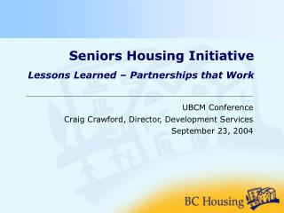 Seniors Housing Initiative Lessons Learned – Partnerships that Work