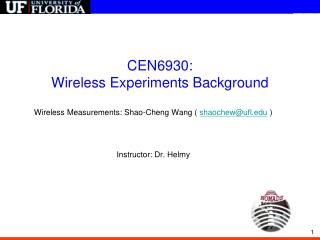 CEN6930:  Wireless Experiments Background