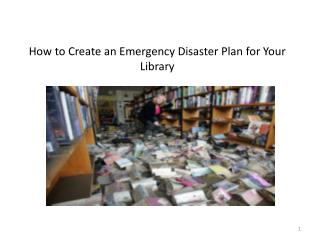 How to Create an Emergency Disaster Plan for Your Library