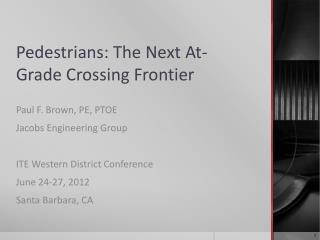 Pedestrians: The Next At-Grade Crossing Frontier