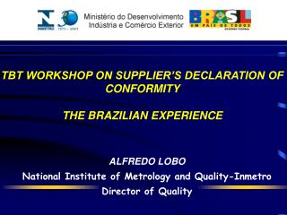 ALFREDO LOBO  National Institute of Metrology and Quality-Inmetro Director of Quality