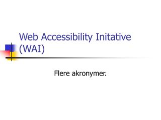 Web Accessibility Initative (WAI)
