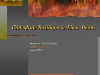 Cathédrale Basilique de Lima  Pérou